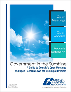 Government in the Sunshine: A Guide to Georgia's Open Meetings and Open Records Laws for Municipal Officials