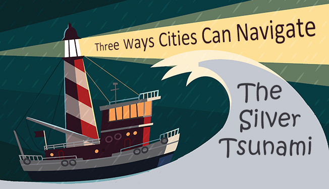 Three Ways Cities Can Navigate the 'Silver Tsunami'